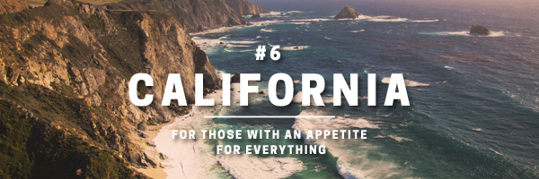 california - for those with an appetite for everything